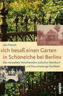 Jani Pietsch: »Ich besaß einen Garten in Schöneiche bei Berlin« ★★★★