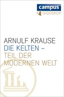 Arnulf Krause: Die Kelten - Teil der modernen Welt ★★★★