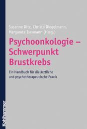 Psychoonkologie - Schwerpunkt Brustkrebs - Ein Handbuch für die ärztliche und psychotherapeutische Praxis