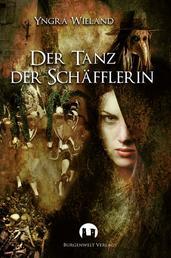 Der Tanz der Schäfflerin - Historischer Roman