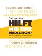 Christoph Bisel: Hilft mir eine Mediation?