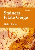 Heinz Peller: Stainers letzte Geige ★★★★