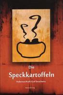 Hubertus-Kraft Graf Strachwitz: Die Speckkartoffeln