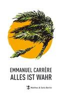 Emannuel Carrère: Alles ist wahr ★★★★