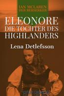 Lena Detlefsson: Eleonore - die Tochter des Highlanders ★★