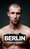 Kruno Pekas: Berlin: A Guide for Gay Men
