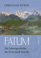 Christian Huber: Fatum