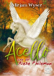 Acello - und der Riese Philemon