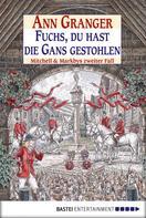 Ann Granger: Fuchs, du hast die Gans gestohlen ★★★★
