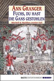 Fuchs, du hast die Gans gestohlen - Mitchell & Markbys zweiter Fall