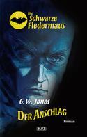 G.W. Jones: Die schwarze Fledermaus 01: Der Anschlag ★★★★★