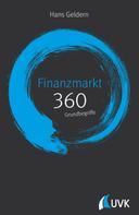 Hans Geldern: Finanzmarkt: 360 Grundbegriffe kurz erklärt