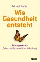 Eckhard Schiffer: Wie Gesundheit entsteht ★★★★★