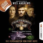 Frontiersmen: Civil War, Folge 3: Die Verdammten von Fort Hope (Ungekürzt)