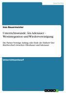 Ines Bauermeister: Unterrichtsstunde: Ära Adenauer - Westintegration und Wiedervereinigung