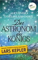 Alexandra Coelho Ahndoril: Der Astronom des Königs ★★★