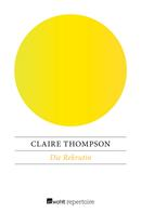 Claire Thompson: Die Rekrutin