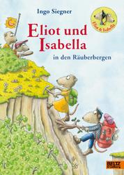 Eliot und Isabella in den Räuberbergen - Roman. Mit farbigen Bildern von Ingo Siegner