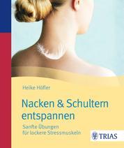 Nacken & Schultern entspannen - Sanfte Übungen für lockere Stressmuskeln