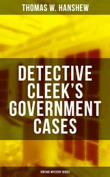 """DETECTIVE CLEEK'S GOVERNMENT CASES (Vintage Mystery Series) - The Adventures of the Vanishing Cracksman and the Master Detective, known as """"the man of the forty faces"""""""