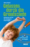 Britta Kohler: Gelassen durch die Grundschule ★★★