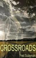 Fred Sulayman: Crossroads