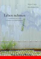 Helmut F. Späte: Leben nehmen