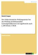 Daniel Caspar: Der risikoorientierte Prüfungsansatz bei der Prüfung nichtfinanzieller Leistungsindikatoren im Lagebericht nach § 289 Absatz 3 HGB