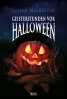 Stefan Melneczuk: Geisterstunden vor Halloween ★★★★
