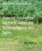 Joan Smith: Joan ist ein netter Mensch - über die Schizophrenie des Seins