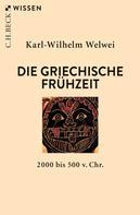 Karl-Wilhelm Welwei: Die griechische Frühzeit ★★★