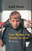 Kjell Westö: Vom Risiko, ein Skrake zu sein ★★★