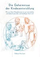 Valbona Ava Levin: Die Geheimnisse der Kindesentwicklung