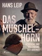 Hans Leip: Das Muschelhorn ★★★★