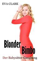 Eva Clark: Blonder Bimbo - Der Babysitter Gangbang ★★★★★