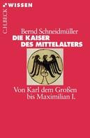Bernd Schneidmüller: Die Kaiser des Mittelalters ★★★