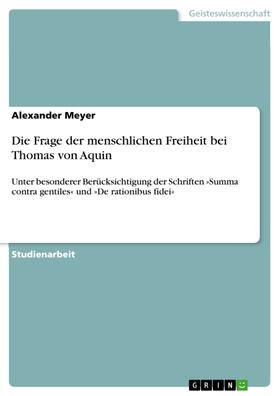 Die Frage der menschlichen Freiheit bei Thomas von Aquin