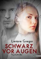 Lenore Gregor: Schwarz vor Augen ★★★