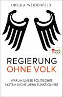 Ursula Weidenfeld: Regierung ohne Volk ★★★★
