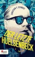 Christian Y. Schmidt: Der letzte Huelsenbeck ★★★