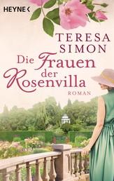 Die Frauen der Rosenvilla - Roman