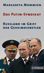 Das Putin-Syndikat - Russland im Griff der Geheimdienstler