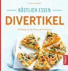 Astrid Laimighofer: Köstlich essen Divertikel