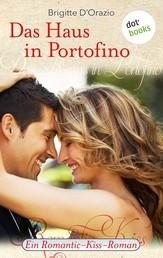 Das Haus in Portofino - Ein Romantic-Kiss-Roman - Band 7