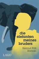 Helmut Pöll: Die Elefanten meines Bruders ★★★★★