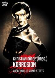 KORROSION - Internationale Crime-Storys auf über 600 Seiten, hrsg. von Christian Dörge