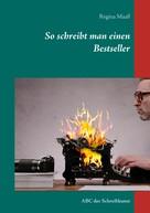 Regina Maaß: So schreibt man einen Bestseller ★★★★