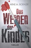 Arne M. Boehler: Das Weinen der Kinder ★★★★