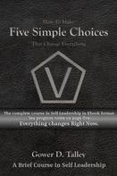 Gower D. Talley: Five Simple Choices