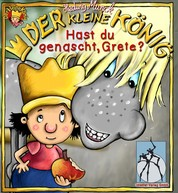 Der kleine König - Hast du genascht, Grete? - Bilderbuch